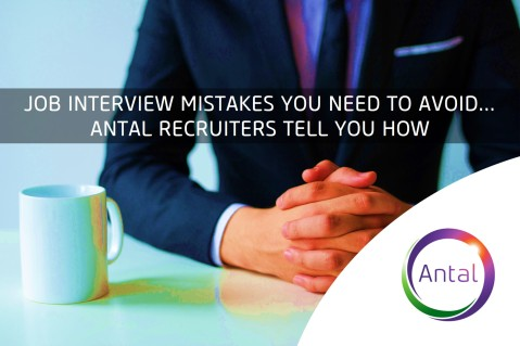 Job interview mistakes you need to avoid... Antal Recruiters tell you how.